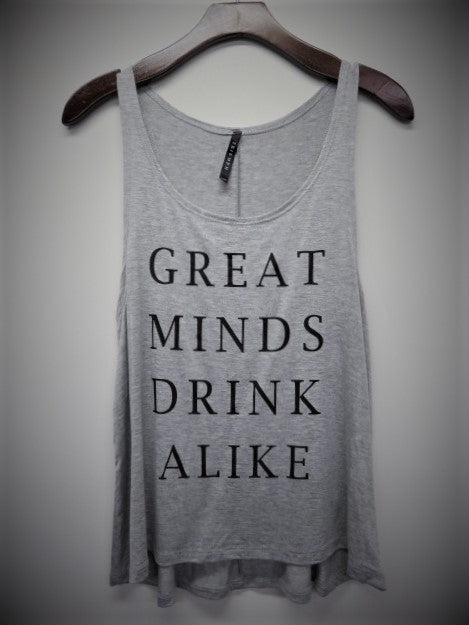 7f7d24f095 great minds drink alike screen tank – Thistle + Reed Mobile Boutique