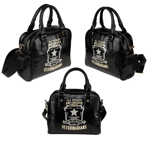 All Women Are Created EQUAL then some become VETERINARIANS Bag -  Shoulder Bag - EZ9 STORE