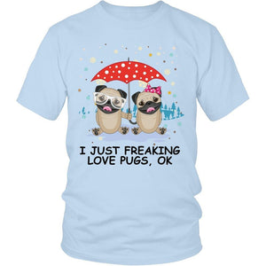 I Just Freaking Love Pugs -  Shirts - EZ9 STORE