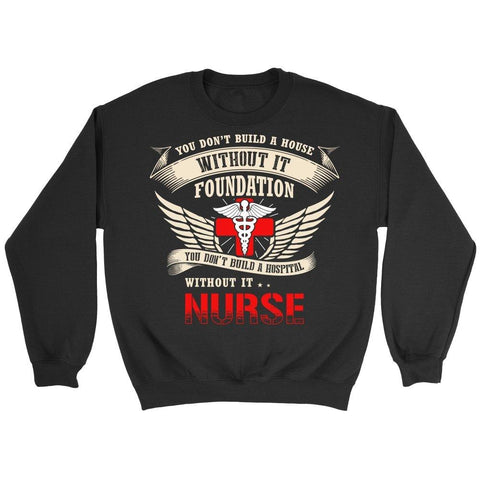 Image of You Don't Build A Hospital Without Its Nurses -  Shirts - EZ9 STORE