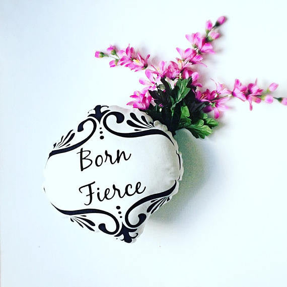 Born Fierce Accent Pillow