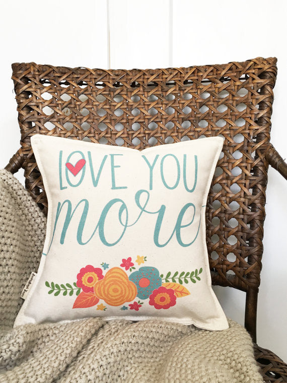 """Love You More"" Pillow"