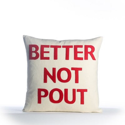 """Better Not Pout"" Pillow -16"" X 16"""