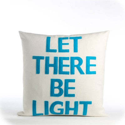"""Let There Be Light"" Pillow -16"" X 16"""