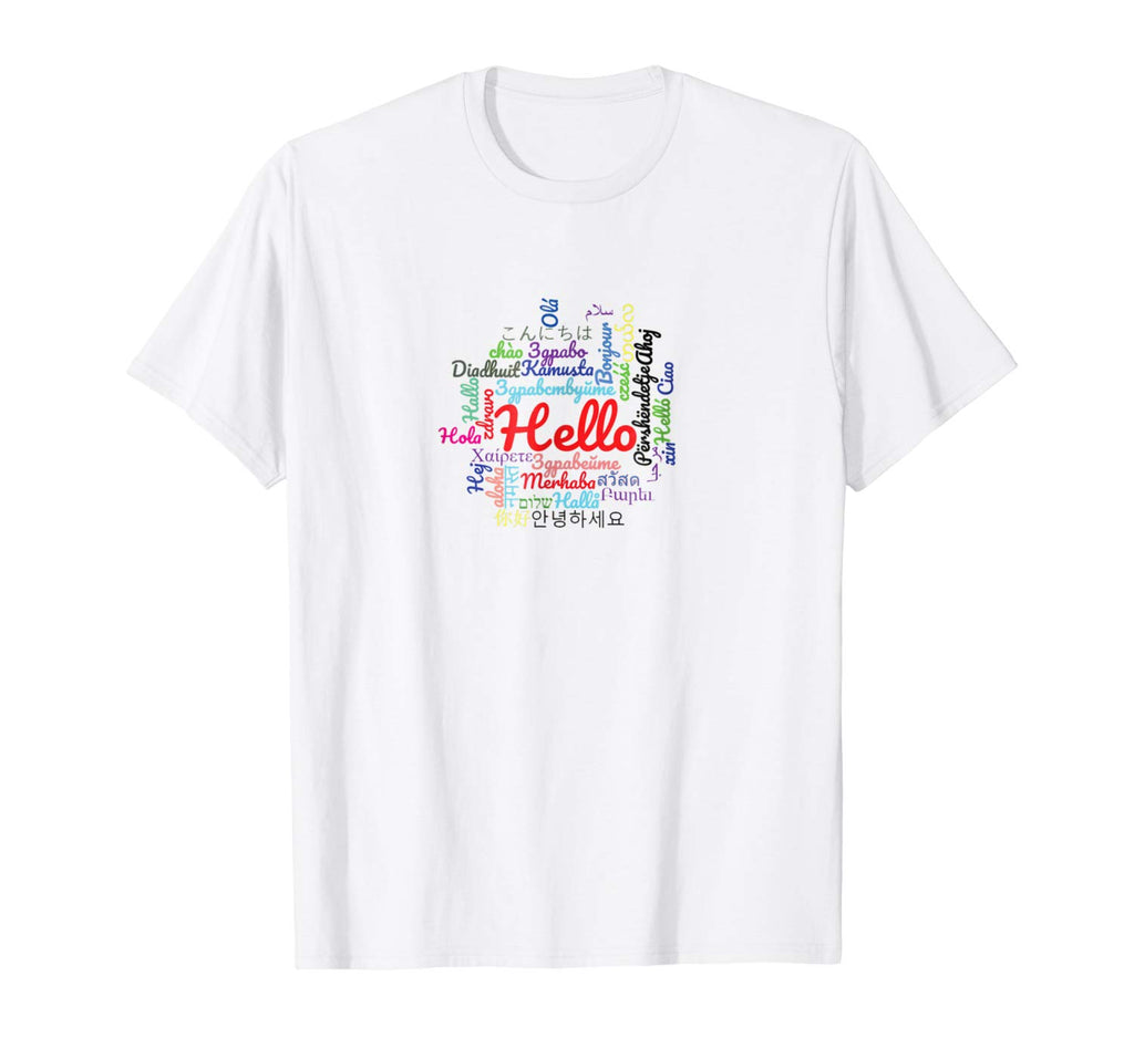 Hello in Different Languages T-Shirt (NOT SOLD OUT - AVAILABLE ON AMAZON)
