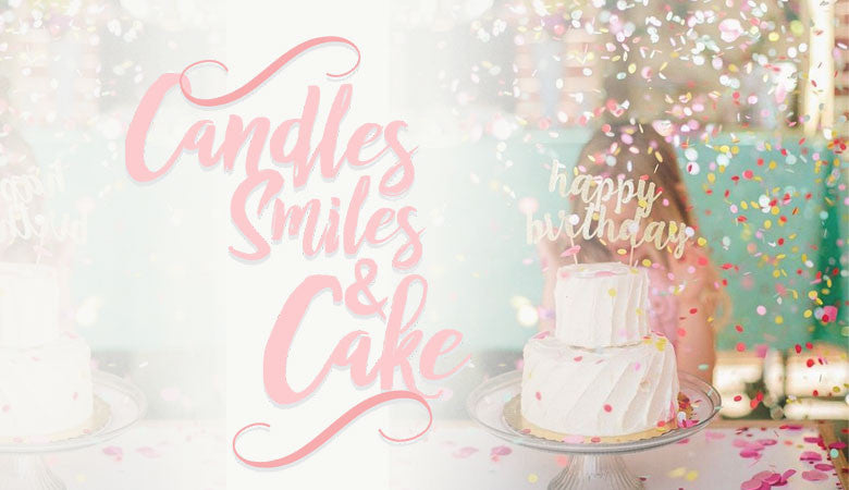 Candles, Smiles and Cake