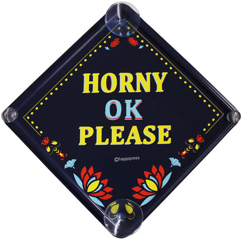 Horny OK Please Car Sign