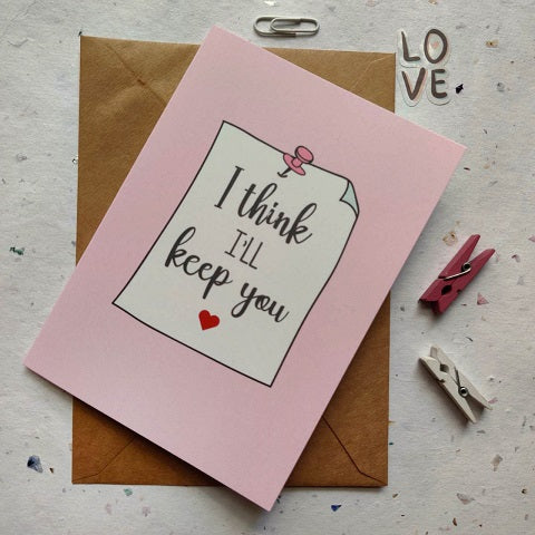 Keep You Greeting Card