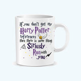 Siriusly Ron with you Mug