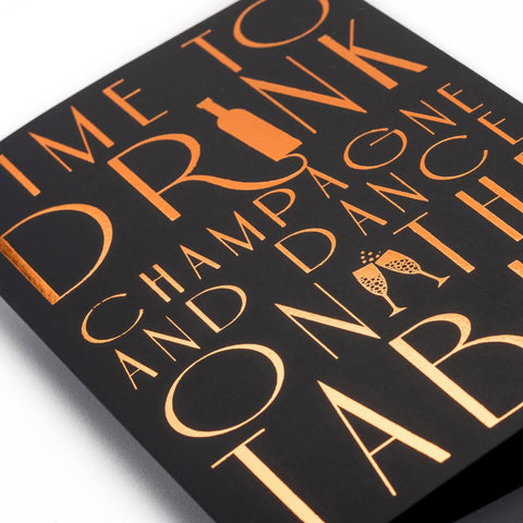 Congratulation greeting card: Time to drink champagne & dance on the table.