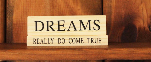 Dreams Really Do Come True Wood Word Block