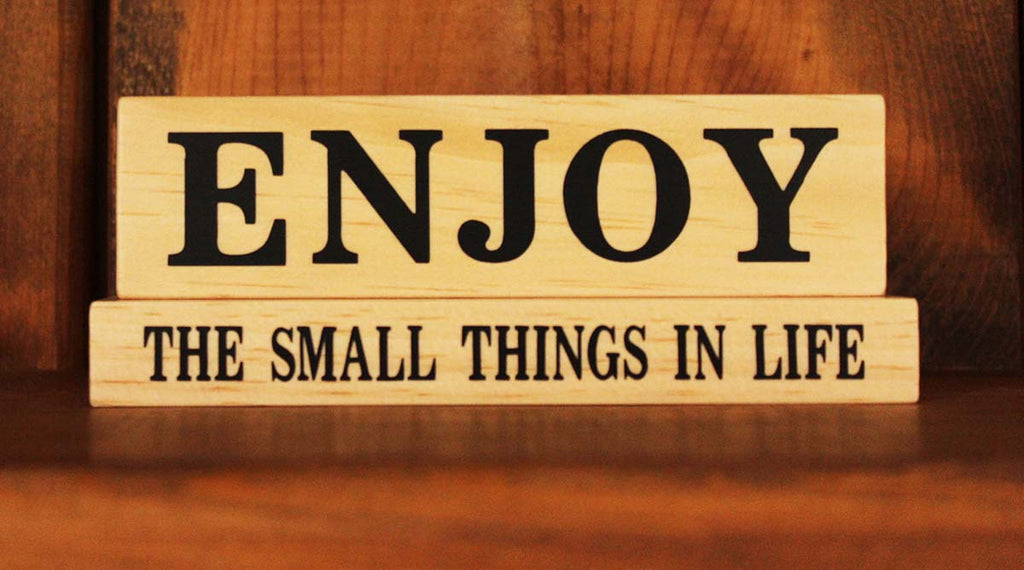Enjoy The Small Things in Life Wood Word Block