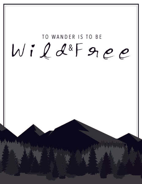 Wild and Free Print