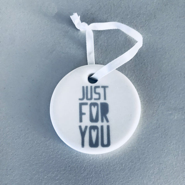 Just For You Ceramic Tag / Hanging Decoration