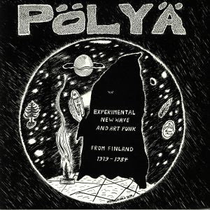 Pölyä: Experimental New Wave & Art Punk From Finland 1979 - 1984