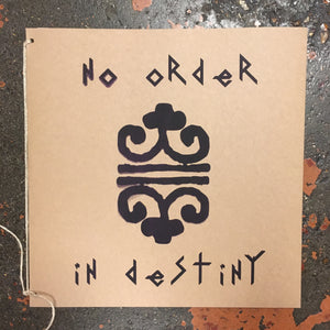No Order In Destiny