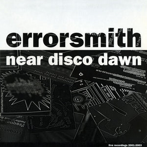 Near Disco Dawn - Live Recordings 2001-2003