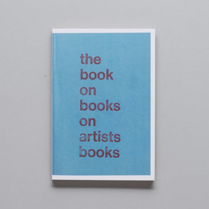 The Book On Books On Artists' Books