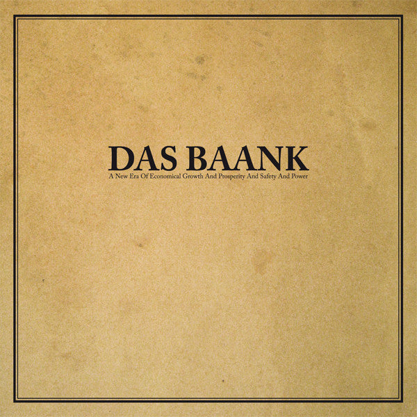Das Baank: A New Era of Economical Growth and Prosperity and Safety and Power