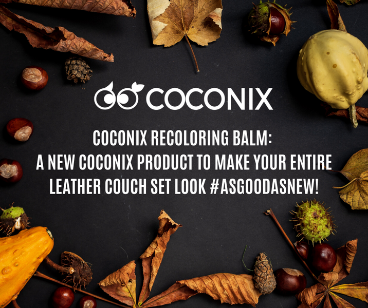 COCONIX RECOLORING BALM: A NEW COCONIX PRODUCT TO MAKE YOUR ENTIRE LEATHER COUCH SET LOOK #ASGOODASNEW!