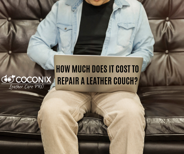 How Much Does It Cost to Repair a Leather Couch?