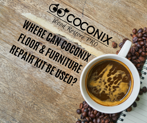 WHERE CAN COCONIX FLOOR & FURNITURE REPAIR KIT BE USED?