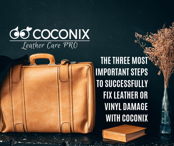 THE THREE MOST IMPORTANT STEPS TO SUCCESSFULLY FIX LEATHER OR VINYL DAMAGE WITH COCONIX