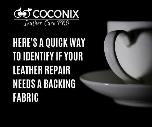 HERE'S A QUICK WAY TO IDENTIFY IF YOUR LEATHER REPAIR NEEDS A BACKING FABRIC