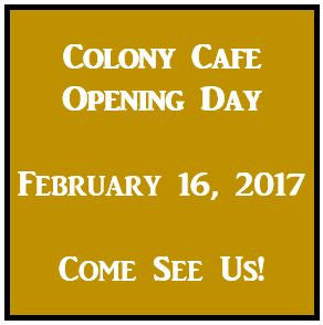 Colony Cafe Announces Opening Day!