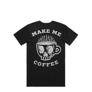 Open image in slideshow, MAKE ME COFFEE BLACK T-SHIRT