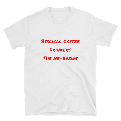 biblical coffee drinkers the he-brews Short-Sleeve Unisex T-Shirt