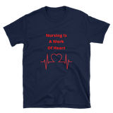 Nursing is a work of heart Short-Sleeve Unisex T-Shirt