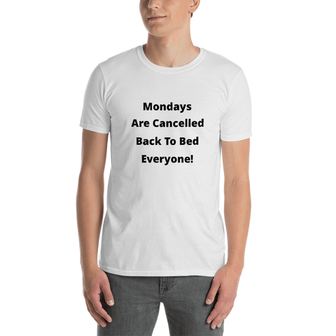 mondays are cancelled Short-Sleeve Unisex T-Shirt