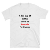 a bad cup of coffee Short-Sleeve Unisex T-Shirt