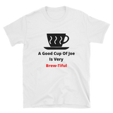A good cup of Joe Short-Sleeve Unisex T-Shirt