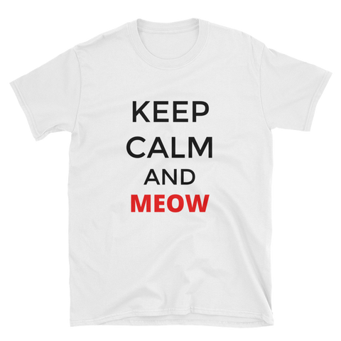 keep calm and meow Short-Sleeve Unisex T-Shirt
