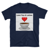 Love Lattee Short-Sleeve Unisex T-Shirt