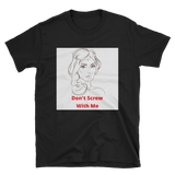Don't screw with me Short-Sleeve Unisex T-Shirt