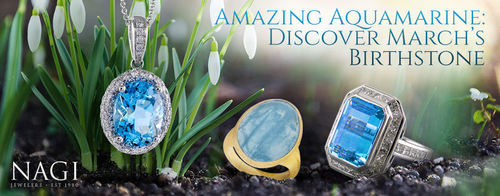 Aquamarines - Birthstones from NAGI Jewelers