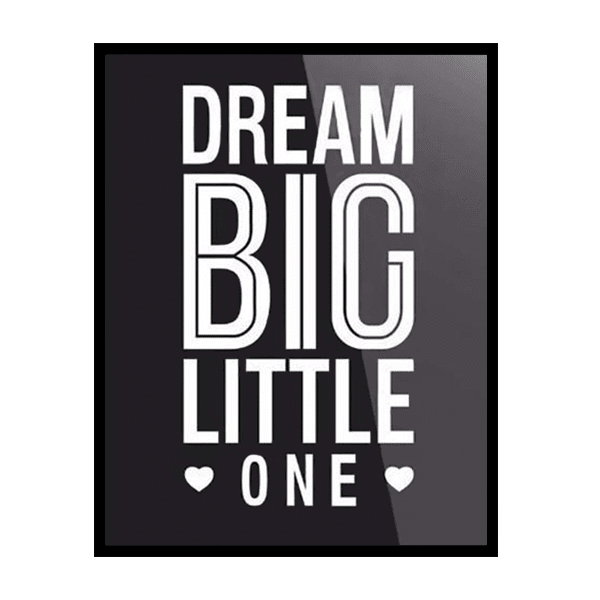 Petite Bello poster Black / 21cm * 30cm Dream Big Wall Print