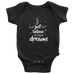 teelaunch Bodysuit Baby Onesie / Black / NB Believe In Your Dreams White Text Bodysuit