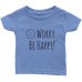 teelaunch T-shirt Infant T-Shirt / Baby Blue / 6M Be Happy Infant T-Shirt