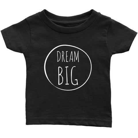 teelaunch T-shirt Infant T-Shirt / Black / 6M Dream Big White Text Infant T-Shirt