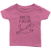 teelaunch T-shirt Infant T-Shirt / Pink / 6M Born To Be A Unicorn Infant T-Shirt