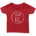 teelaunch T-shirt Infant T-Shirt / Red / 6M Dream Big White Text Infant T-Shirt
