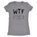 teelaunch T-shirt Next Level Ladies Triblend / Heather Grey / S WTF Women's Triblend