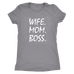 teelaunch T-shirt Next Level Ladies Triblend / Heather Grey / S Wife Mom Boss Women T-Shirt