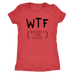 teelaunch T-shirt Next Level Ladies Triblend / Vintage Red / S WTF Women's Triblend