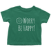 teelaunch T-shirt Toddler T-Shirt / Grass Green / 2T Be Happy White Toddler T-Shirt