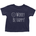 teelaunch T-shirt Toddler T-Shirt / Navy Blue / 2T Be Happy White Toddler T-Shirt
